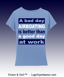 A bad day Airboating is better than a good day at work Design Zoom